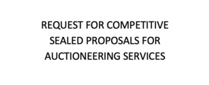 REQUEST FOR COMPETITIVE SEALED PROPOSALS FOR AUCTIONEERING SERVICES